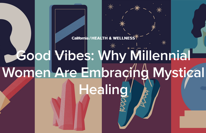 The Culture Trip: Good Vibes: Why Millennial Women Are Embracing Mystical Healing